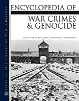 Encyclopedia Of War Crimes And Genocide  by  Leslie Alan  Horvitz