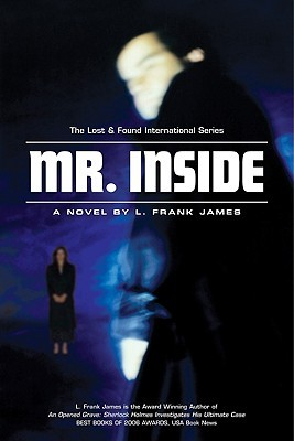 Mr. Insides Outing: When Hide & Seek Is Not A Game L. Frank James