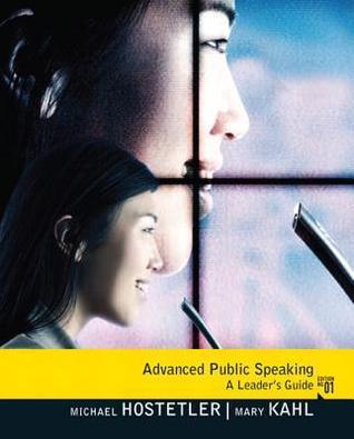 Advanced Public Speaking: A Leaders Guide  by  Michael J. Hostetler