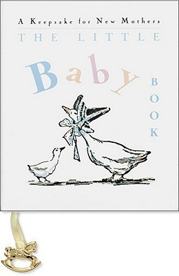 The Little Baby Book/a Keepsake for New Mothers Armand Eisen