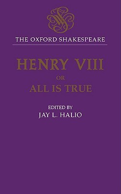 King Henry VIII: Or All Is True  by  William Shakespeare
