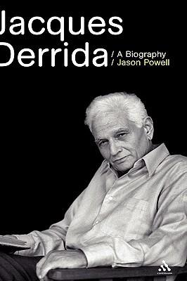 Jacques Derrida: A Biography Jason Powell
