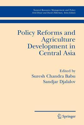 Policy Reforms and Agriculture Development in Central Asia Sandjar Djalalov