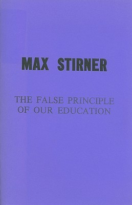 Max Stirner: The Ego And His Own  by  Max Stirner