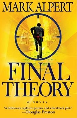 Final Theory: A Novel Mark Alpert