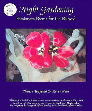 Night Gardening: Passionate Poems for the Beloved  by  Therese Tappouni