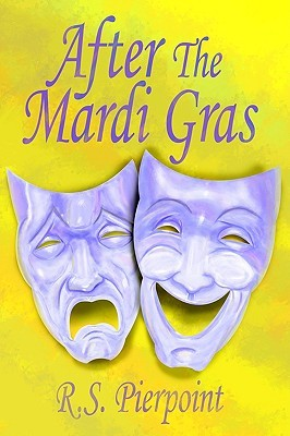 After The Mardi Gras  by  R. S. Pierpoint
