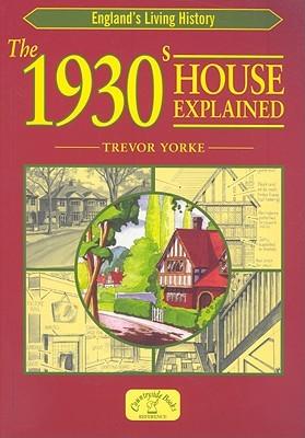 The 1930s House Explained Trevor Yorke
