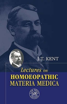 Lectures on Materia Medica with New Remedies J.T. Kent