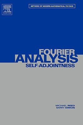 Fourier Analysis, Self-Adjointness (Methods of Modern Mathematical Physics #2) Michael Reed