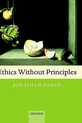 Ethics Without Principles Jonathan Dancy