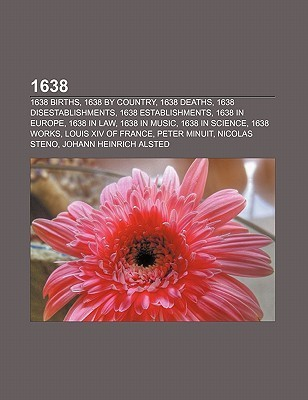 1638: 1638 Births, 1638 Country, 1638 Deaths, 1638 Disestablishments, 1638 Establishments, 1638 in Europe, 1638 in Law, 1 by Source Wikipedia