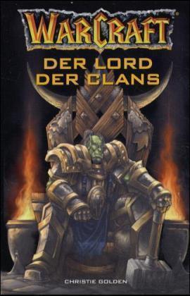 Der Lord der Clans (WarCraft, #2)  by  Christie Golden