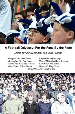A Football Odyssey: For The Fans By The Fans Alex Alexandrou