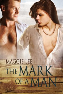 The Mark of a Man (The Mark of a Man, #1) Maggie Lee