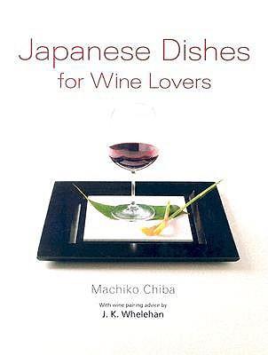 Japanese Dishes for Wine Lovers Machiko Chiba