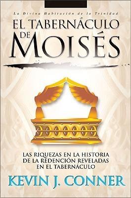 El Tabernáculo de Moisés  by  Kevin J. Conner