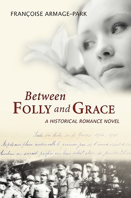 Between Folly and Grace  by  Francoise Armage-Park