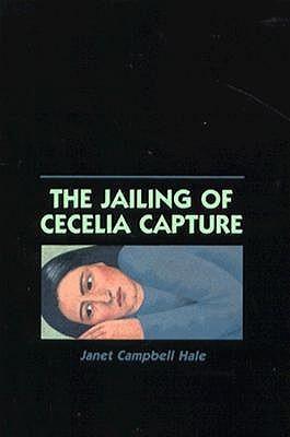The Jailing of Cecelia Capture Janet Campbell Hale