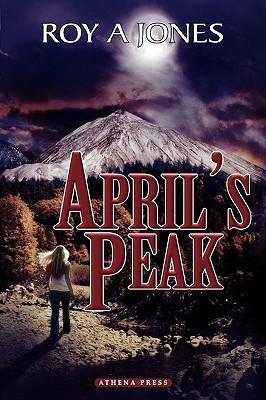 Aprils Peak  by  Roy A. Jones