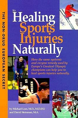 The Non Drug European Secret To Healing Sports Injuries Naturally Michael Loes