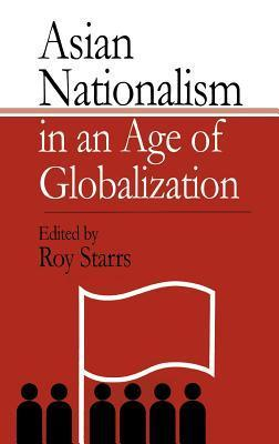 Asian Nationalism in an Age of Globalization Roy Starrs
