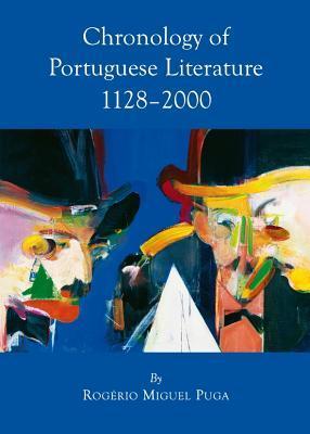 Chronology of Portuguese Literature: 1128-2000 Rogerio Miguel Puga