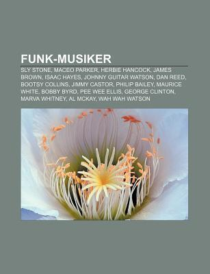 Funk-Musiker: Sly Stone, Maceo Parker, Herbie Hancock, James Brown, Isaac Hayes, Johnny Guitar Watson, Dan Reed, Bootsy Collins, Jim  by  Source Wikipedia