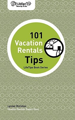Lifetips 101 Vacation Rentals Tips  by  Lynne Christen