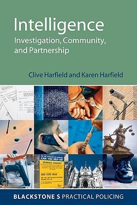 Intelligence: Investigation, Community and Partnership Clive Harfield