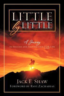 Little  by  Little: A Journey by Jack E. Shaw