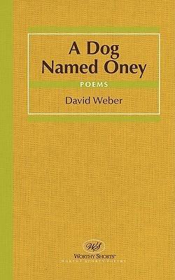 A Dog Named Oney  by  David  Weber