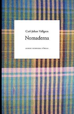 Nomaderna  by  Carl-Johan Vallgren