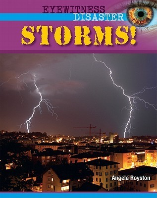 Storms!  by  Angela Royston