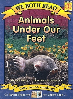 Animals Under Our Feet (We Both Read - Level 1) Sindy McKay