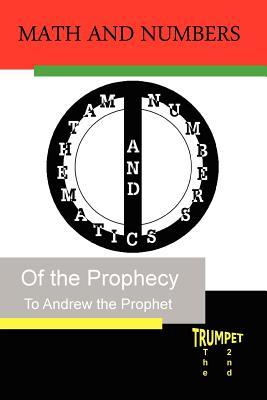 Math and Numbers of the Prophecy: The Second Trumpet Andrew the Prophet