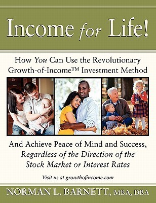 Income for Life!  by  Norman L. Barnett