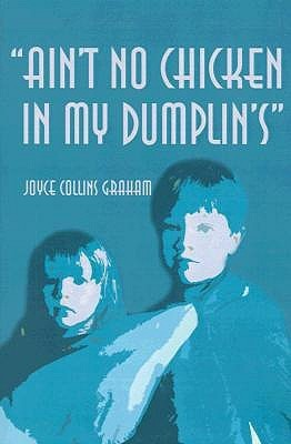 Aint No Chicken in My Dumplins Joyce Graham