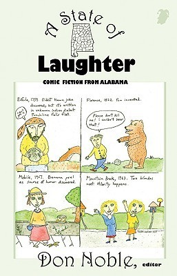 A State of Laughter: Comic Fiction from Alabama Don Noble
