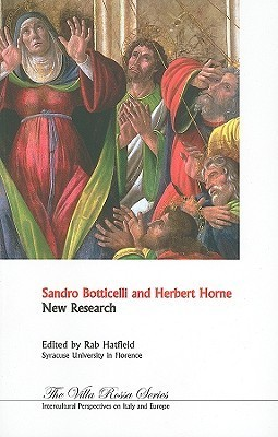 Sandro Botticelli And Herbert Horne: New Research  by  Rab Hatfield