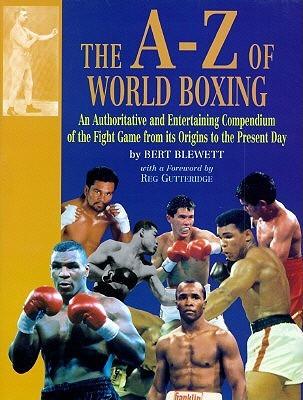 The A-Z of World Boxing  by  Bert Blewett