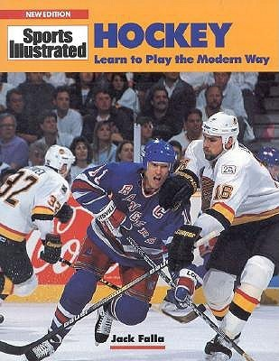 Hockey: Learn to Play the Modern Way (Sports Illustrated Winners Circle Books) Jack Falla
