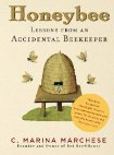Honeybee: Lessons from an Accidental Beekeeper  by  C. Marina Marchese