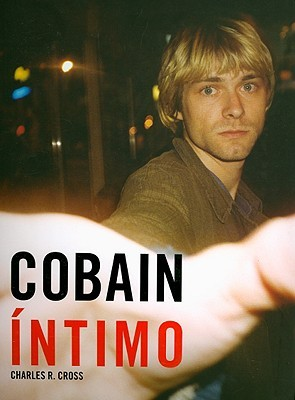 Cobain Intimo  by  Charles R. Cross