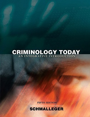 Criminology Today - With Stud. Std. Guide Frank Schmalleger