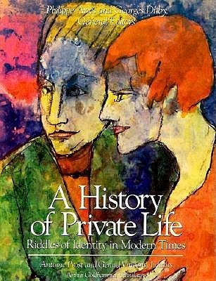 Riddles of Identity in Modern Times (A History of Private Life, #5) Philippe Ariès