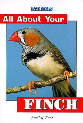 All About Your Finch (All About Your Series) Bradley Viner