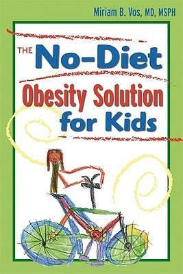 The No-Diet Obesity Solution for Kids  by  Miriam B. Vos