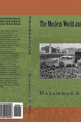 The Moslem World and Voice of Islam  by  Muhammad Alexander Russell Webb
