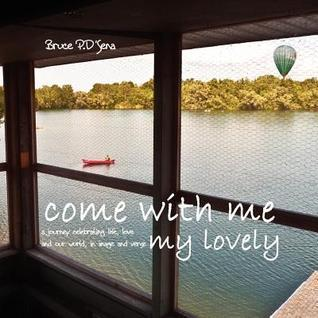 Come with Me My Lovely - International Edition  by  Bruce P. DSena